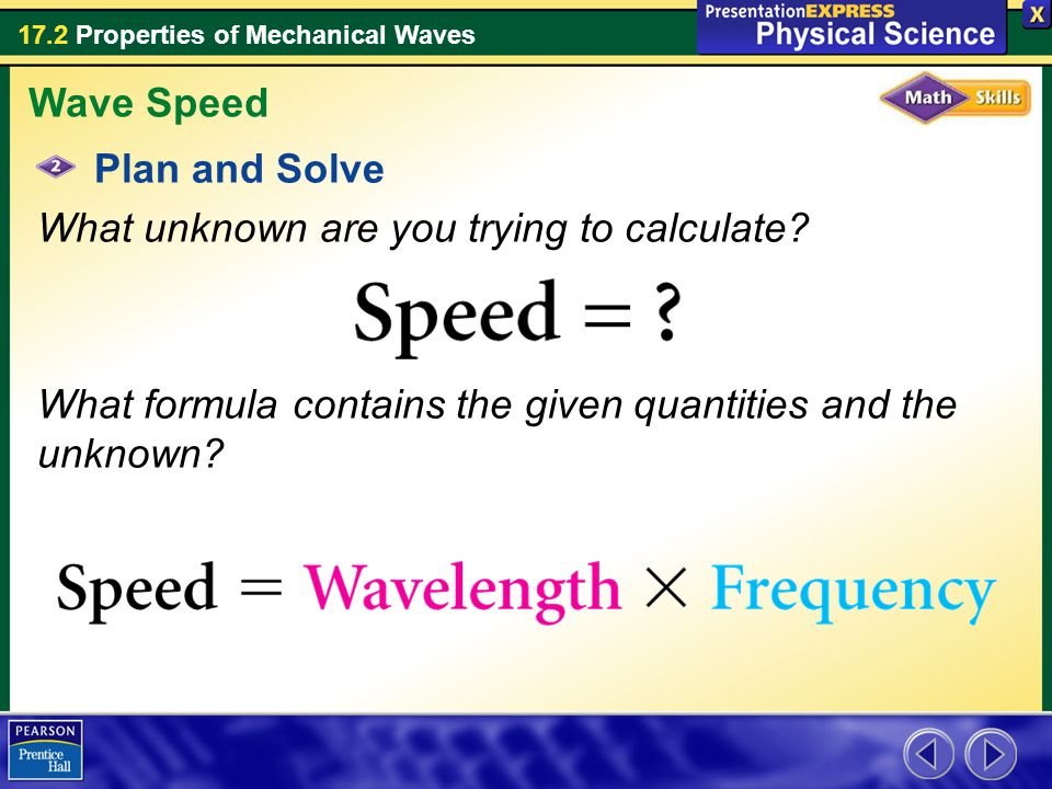 Wave Speed Plan and Solve. What unknown are you trying to calculate.