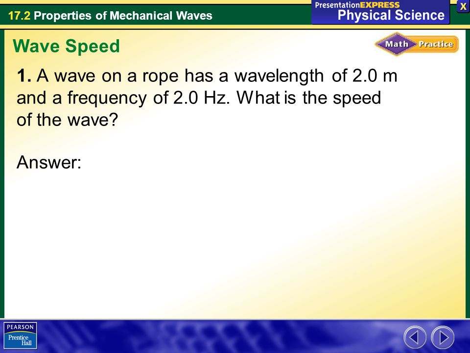 Wave Speed 1. A wave on a rope has a wavelength of 2.0 m and a frequency of 2.0 Hz.