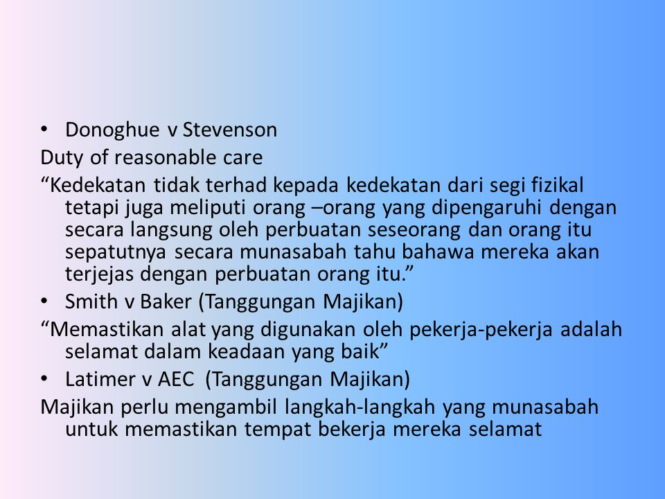 Donoghue v Stevenson Duty of reasonable care.