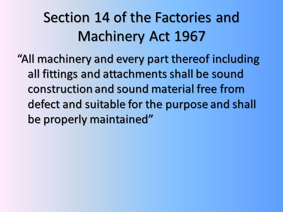 Section 14 of the Factories and Machinery Act 1967