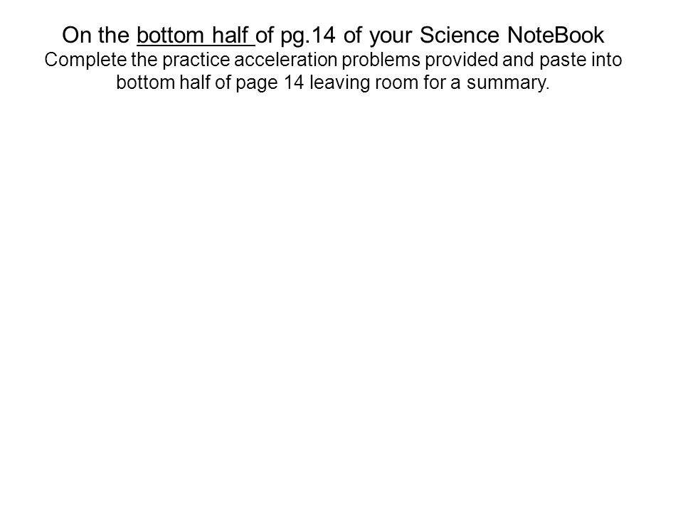 On the bottom half of pg.14 of your Science NoteBook