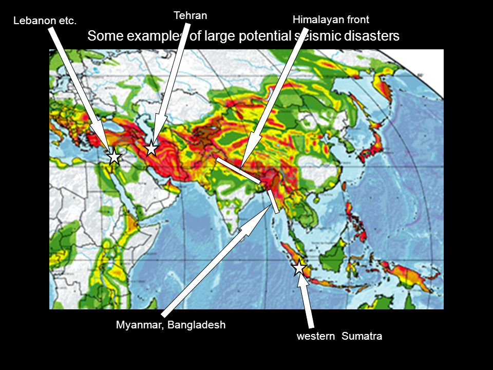 Some examples of large potential seismic disasters