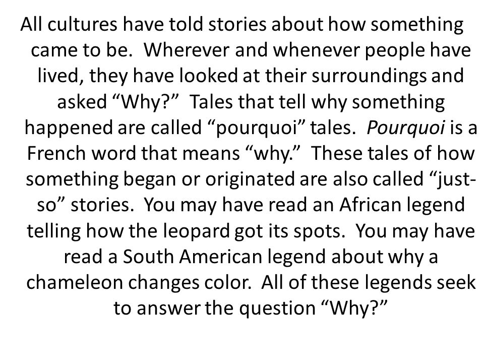 All cultures have told stories about how something came to be