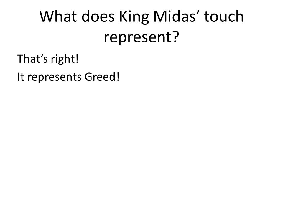 What does King Midas' touch represent