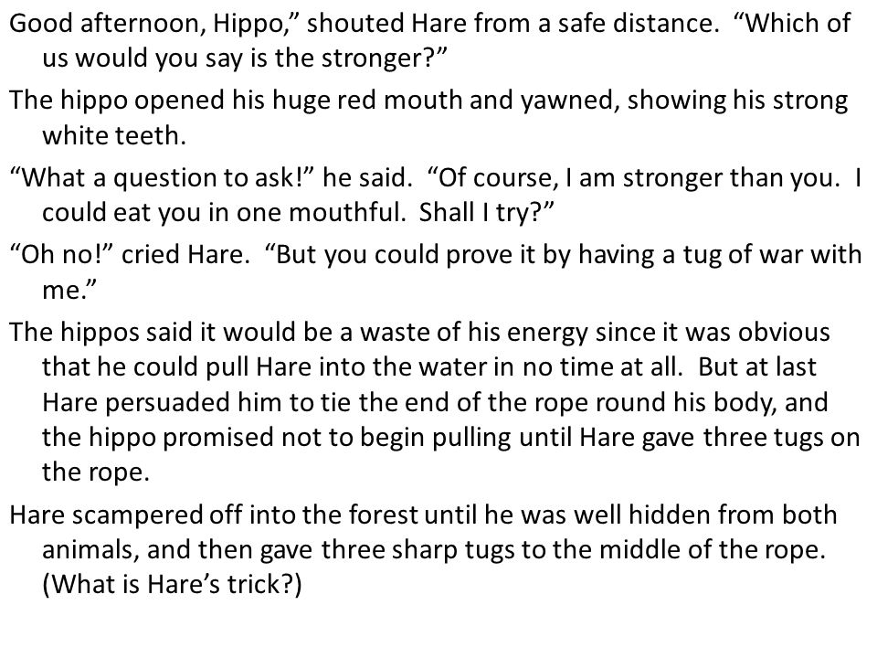 Good afternoon, Hippo, shouted Hare from a safe distance