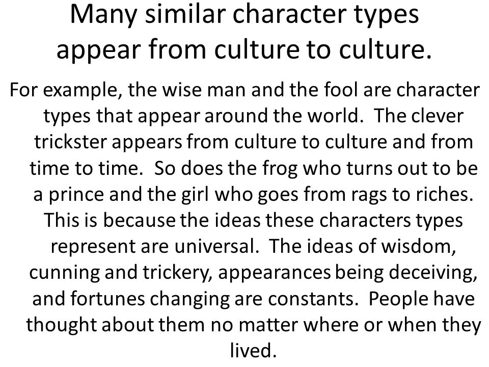 Many similar character types appear from culture to culture.