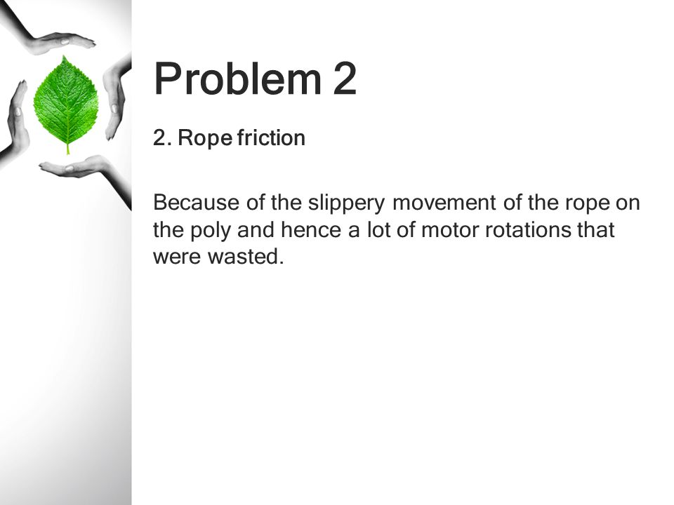 Problem 2 2. Rope friction.
