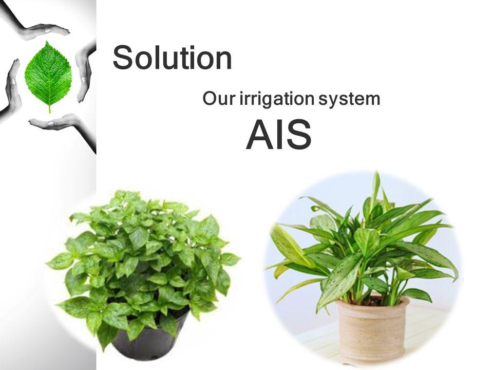 Solution Our irrigation system AIS