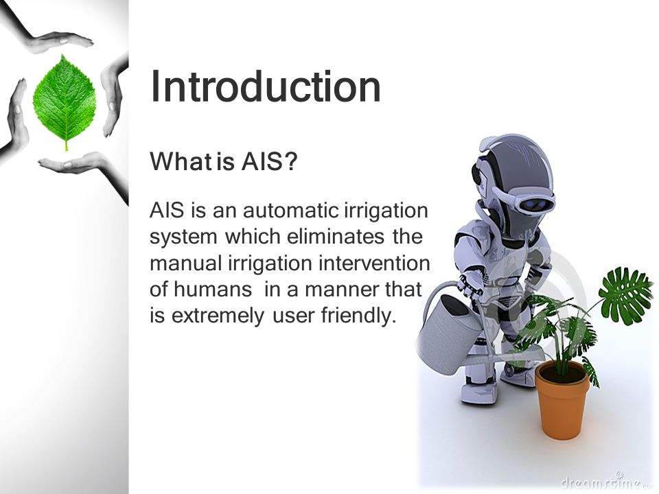 Introduction What is AIS AIS is an automatic irrigation
