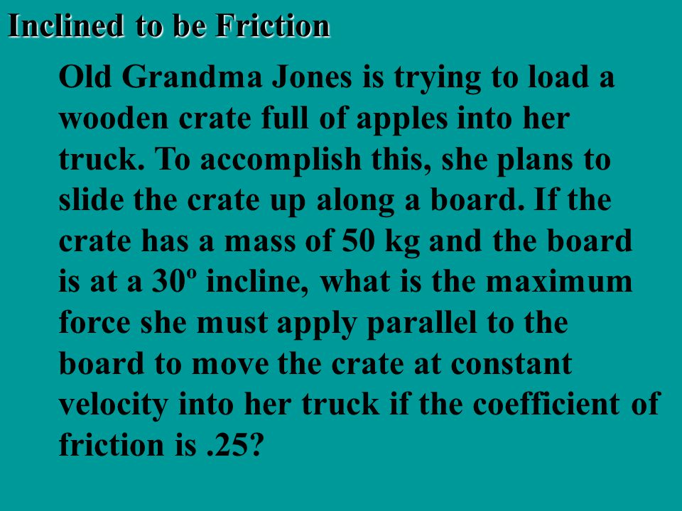 Inclined to be Friction