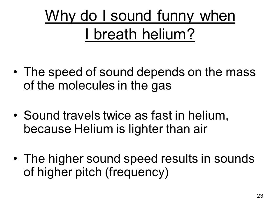 Why do I sound funny when I breath helium