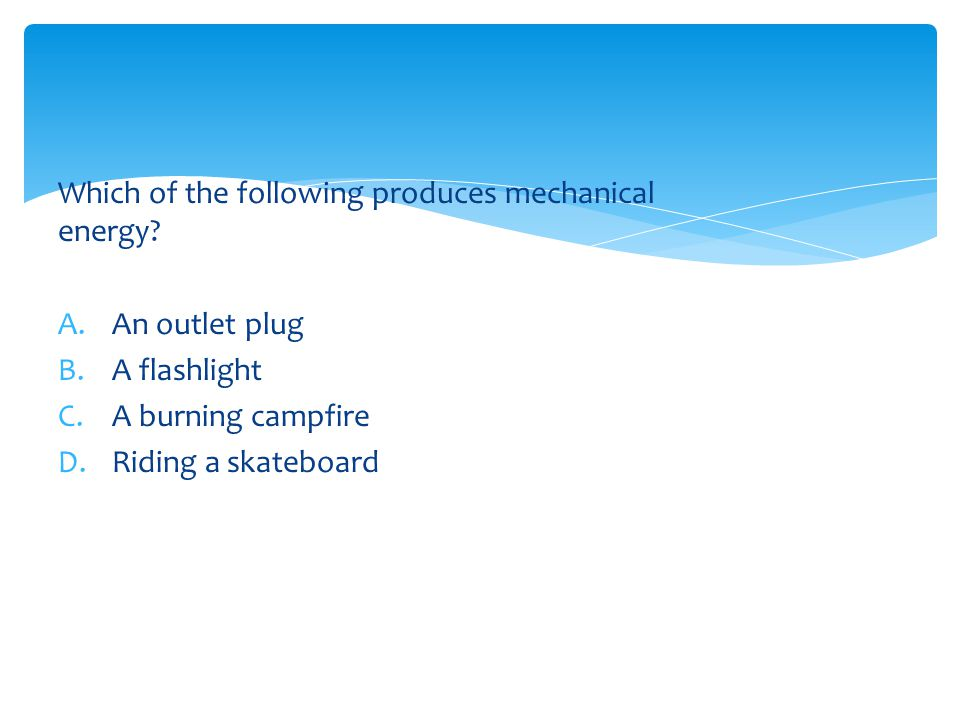Which of the following produces mechanical energy