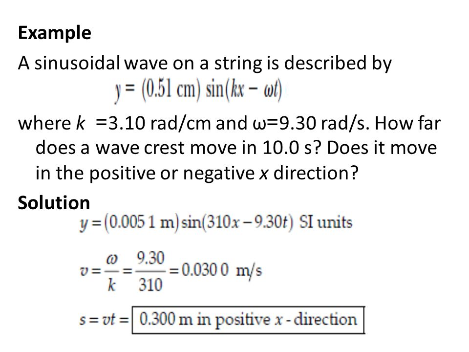Example A sinusoidal wave on a string is described by where k = 3