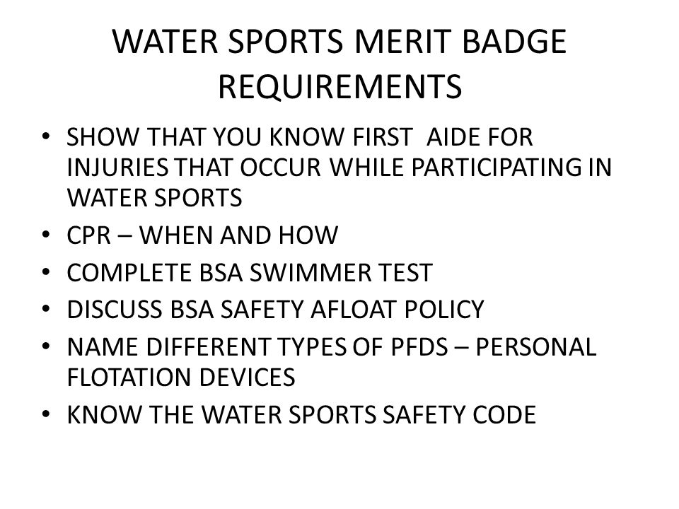 WATER SPORTS MERIT BADGE REQUIREMENTS