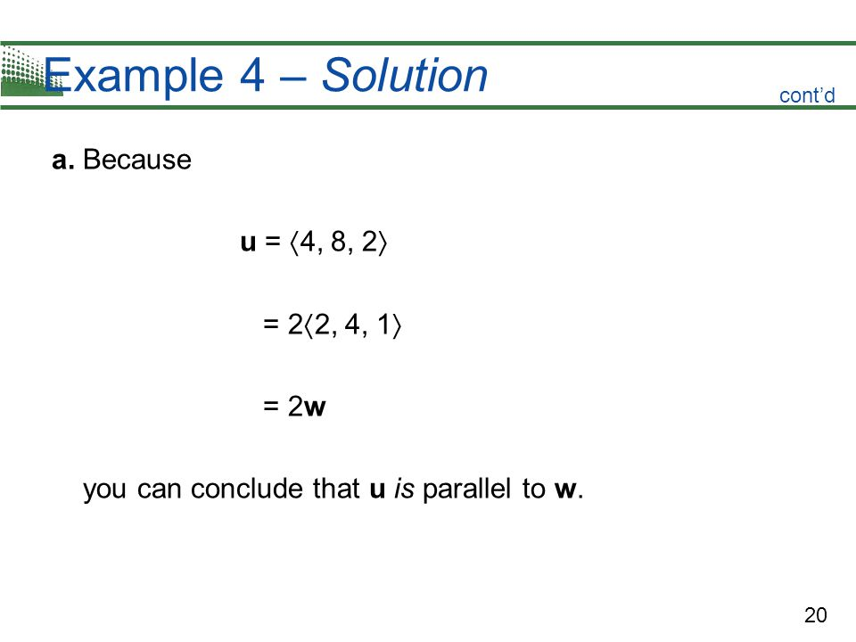 Example 4 – Solution a. Because u = 4, 8, 2 = 22, 4, 1 = 2w