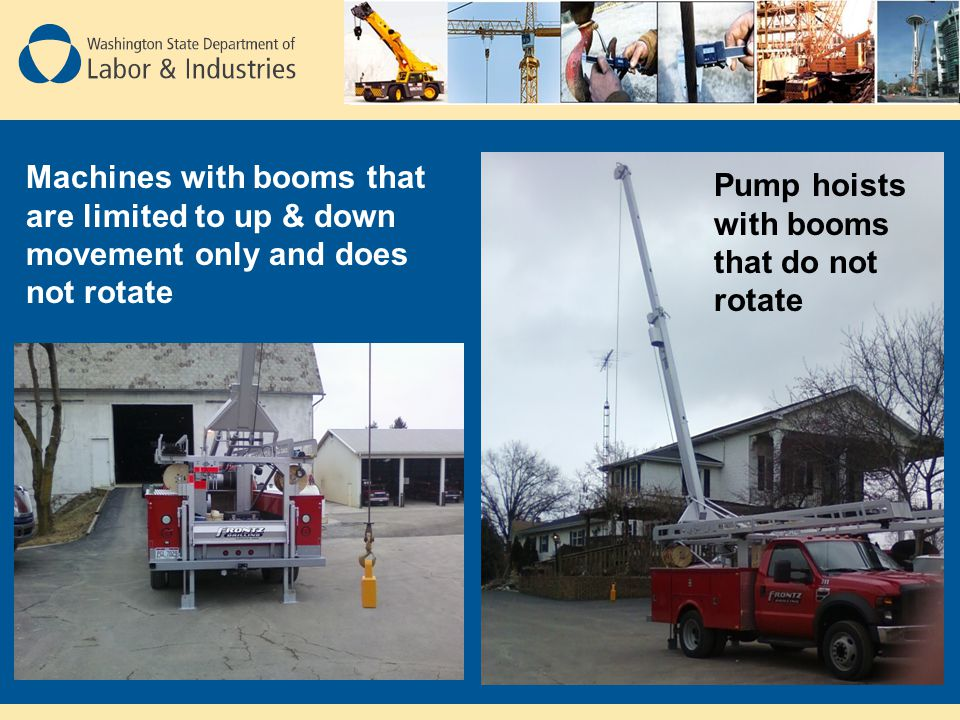 Machines with booms that are limited to up & down movement only and does not rotate
