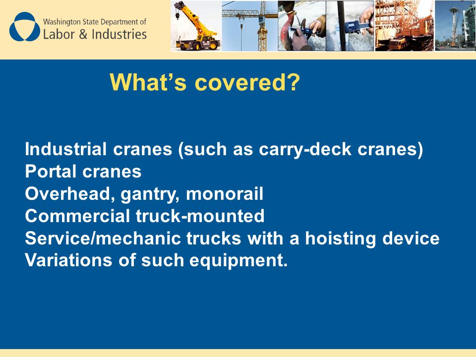 What's covered Industrial cranes (such as carry-deck cranes)