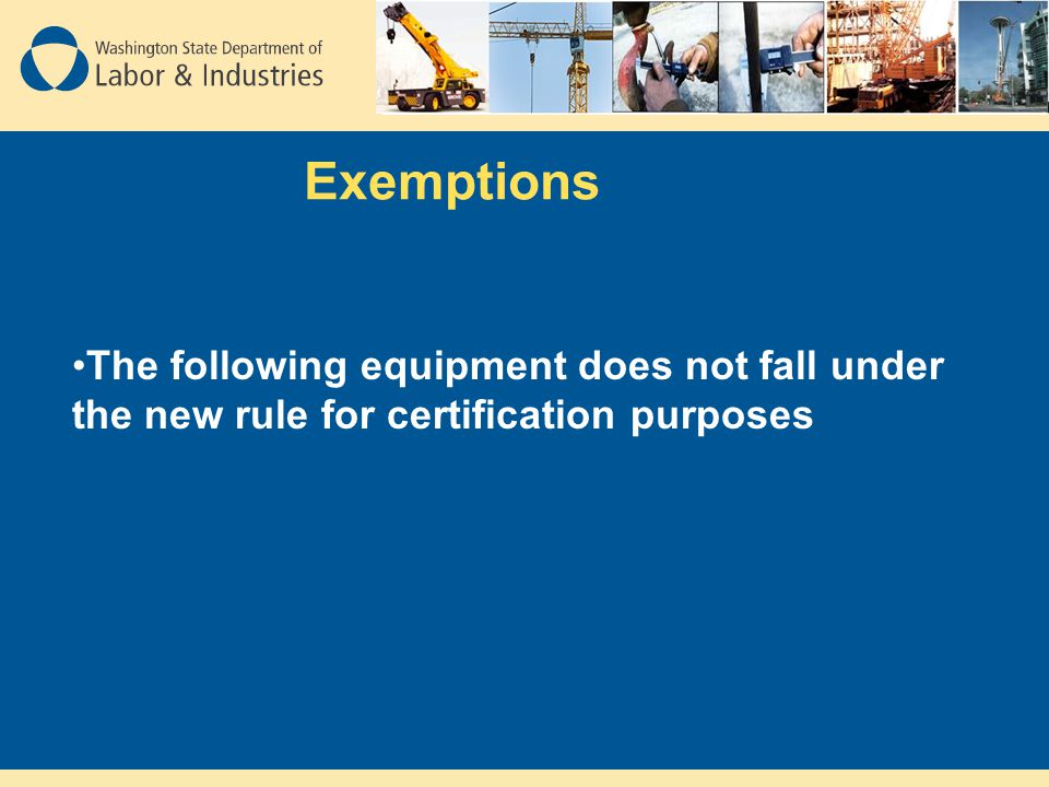 Exemptions The following equipment does not fall under the new rule for certification purposes