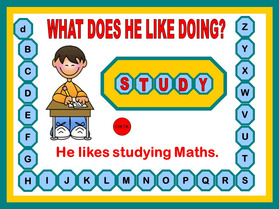 He likes studying Maths.
