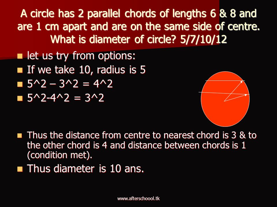 let us try from options: If we take 10, radius is 5 5^2 – 3^2 = 4^2