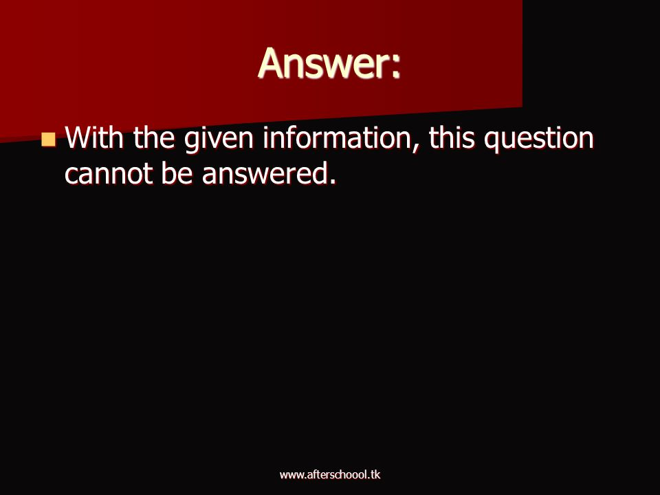 Answer: With the given information, this question cannot be answered.
