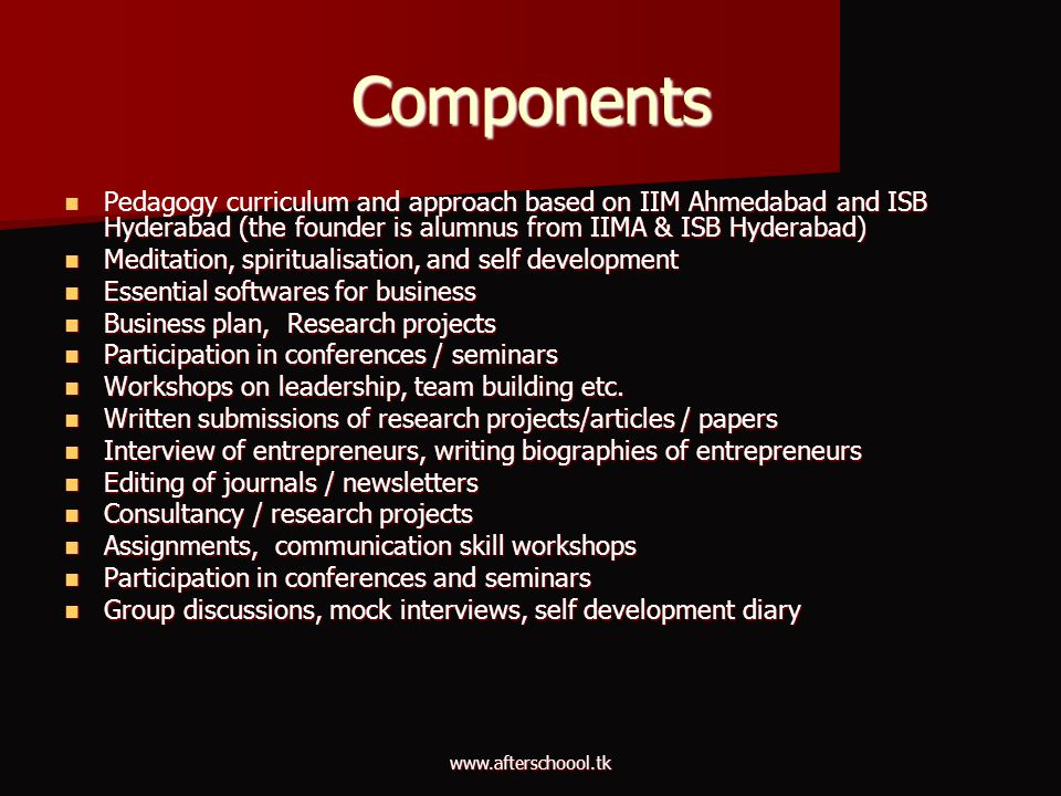 Components Pedagogy curriculum and approach based on IIM Ahmedabad and ISB Hyderabad (the founder is alumnus from IIMA & ISB Hyderabad)
