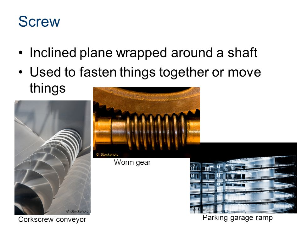 Screw Inclined plane wrapped around a shaft