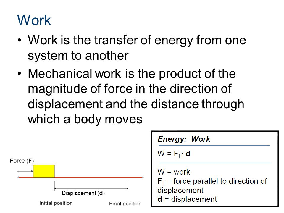 Work Work is the transfer of energy from one system to another