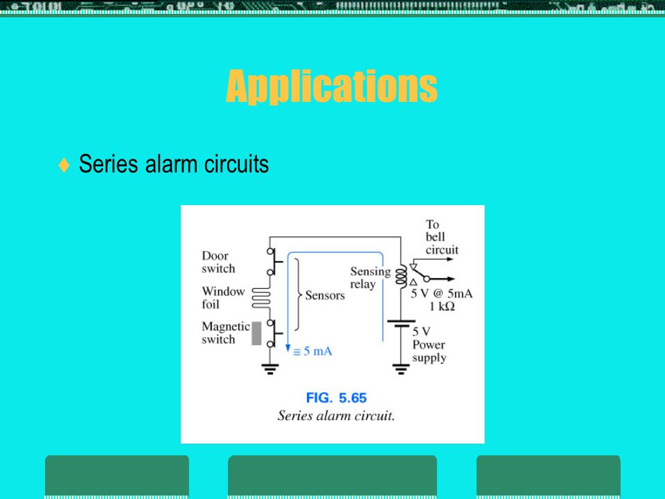 Applications Series alarm circuits 25