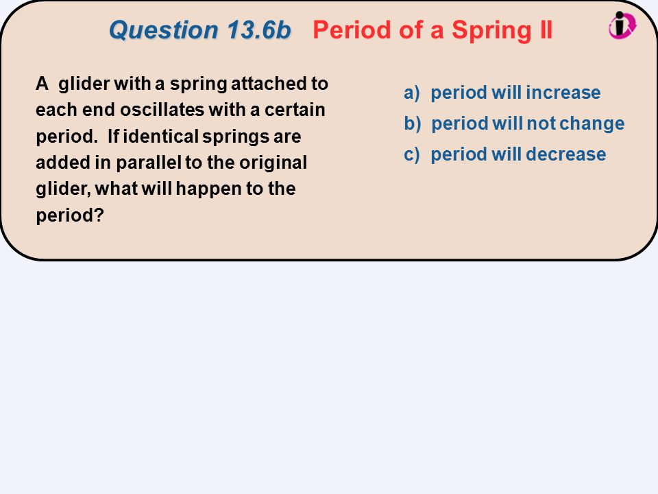 Question 13.6b Period of a Spring II