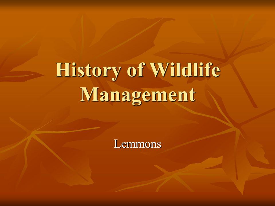 History of Wildlife Management