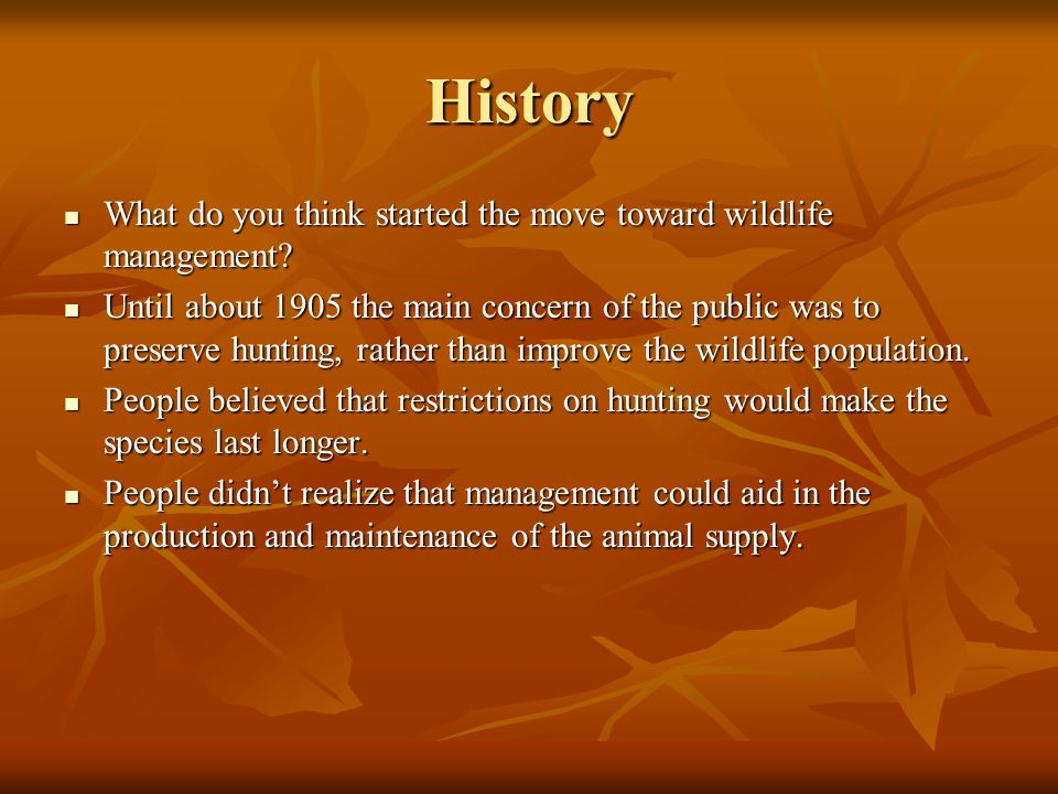 History What do you think started the move toward wildlife management