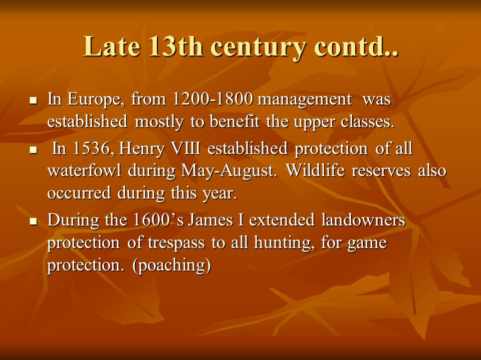 Late 13th century contd.. In Europe, from 1200-1800 management was established mostly to benefit the upper classes.