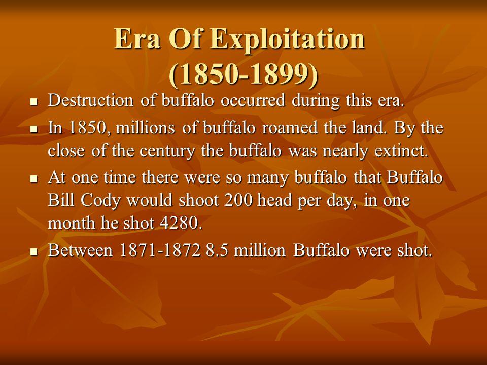 Era Of Exploitation (1850-1899)