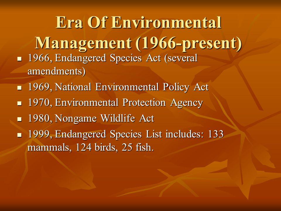 Era Of Environmental Management (1966-present)