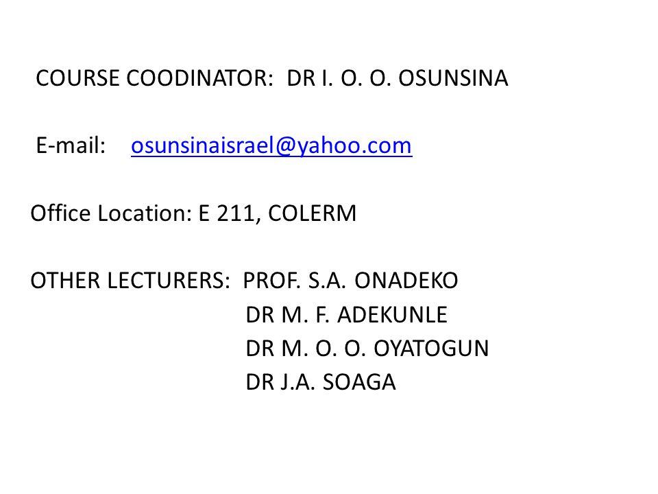 COURSE COODINATOR: DR I. O. O. OSUNSINA