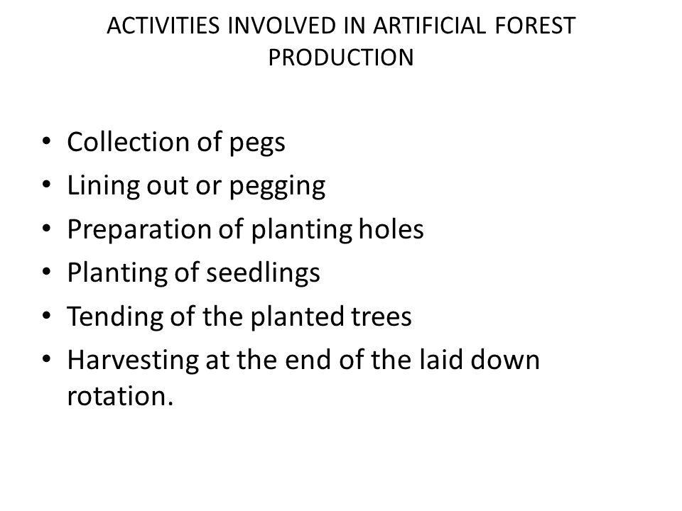 ACTIVITIES INVOLVED IN ARTIFICIAL FOREST PRODUCTION