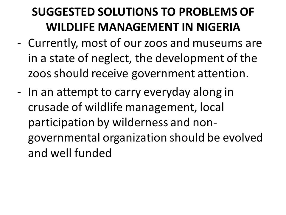 SUGGESTED SOLUTIONS TO PROBLEMS OF WILDLIFE MANAGEMENT IN NIGERIA