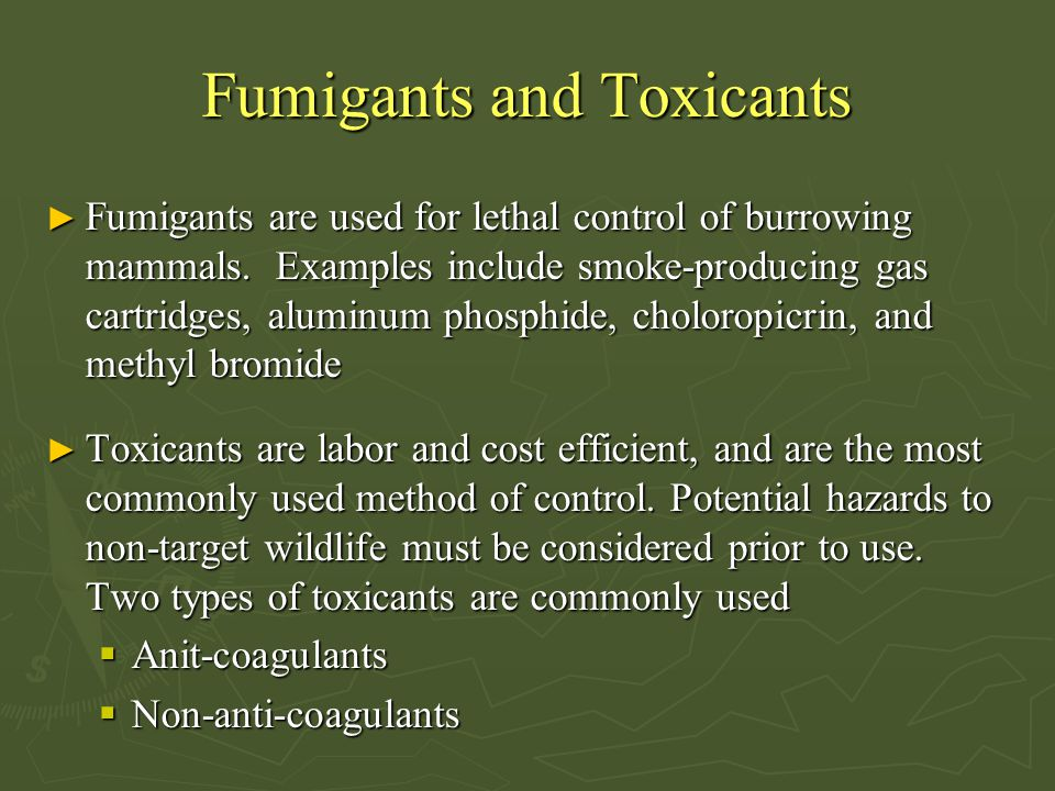 Fumigants and Toxicants