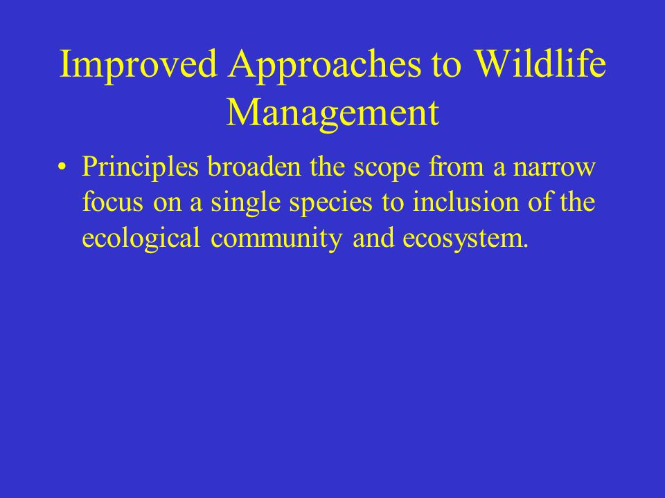 Improved Approaches to Wildlife Management