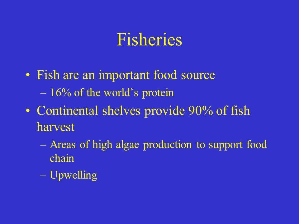 Fisheries Fish are an important food source
