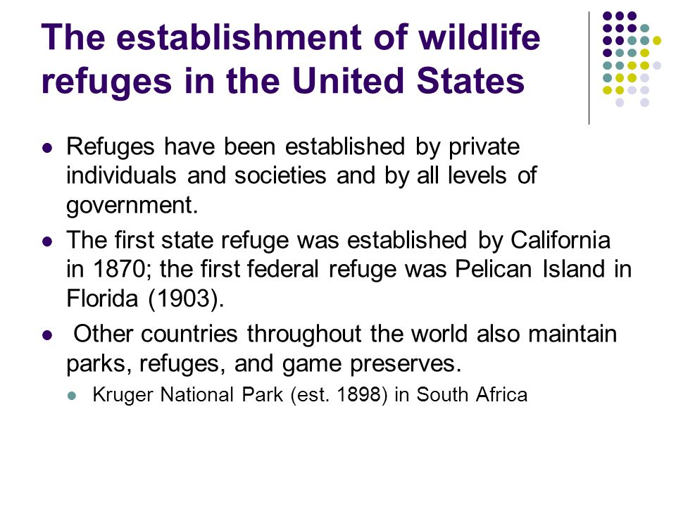 The establishment of wildlife refuges in the United States