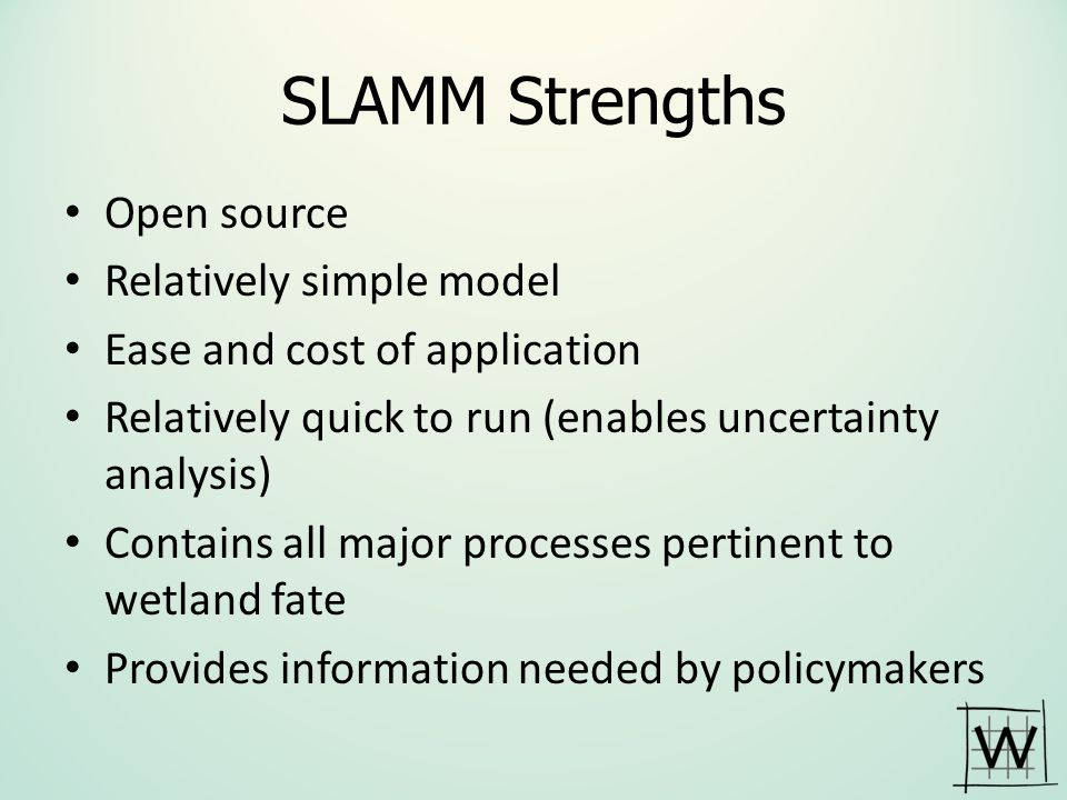 SLAMM Strengths Open source Relatively simple model