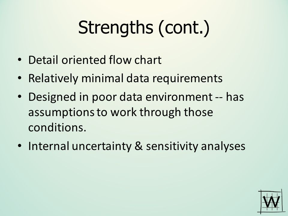 Strengths (cont.) Detail oriented flow chart