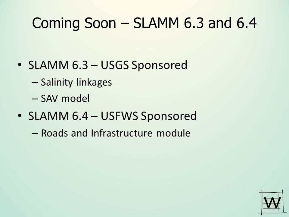 Coming Soon – SLAMM 6.3 and 6.4 SLAMM 6.3 – USGS Sponsored