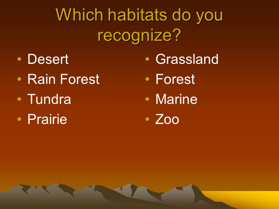 Which habitats do you recognize