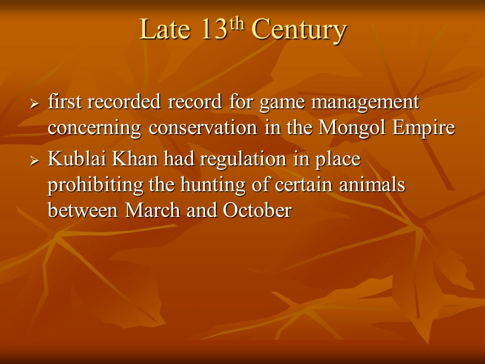Late 13th Century first recorded record for game management concerning conservation in the Mongol Empire.