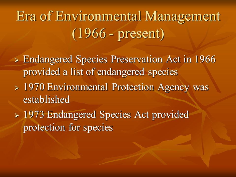 Era of Environmental Management (1966 - present)