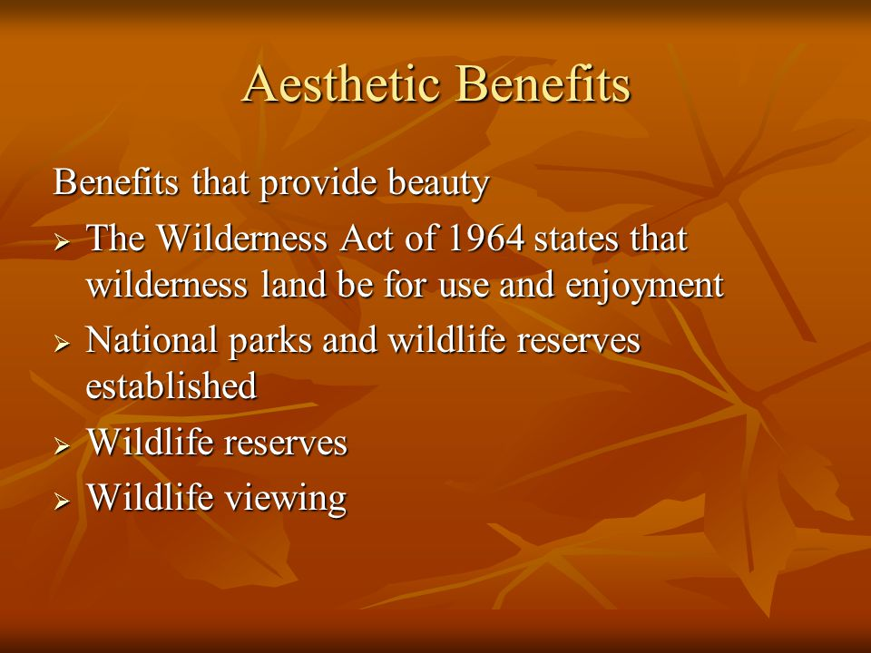 Aesthetic Benefits Benefits that provide beauty