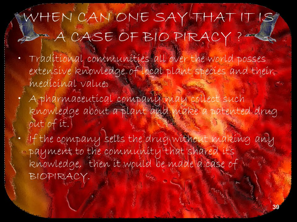 WHEN CAN ONE SAY THAT IT IS A CASE OF BIO PIRACY
